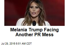 Melania Trump Facing Another PR Mess