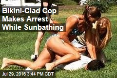 Bikini-Clad Cop Makes Arrest While Sunbathing