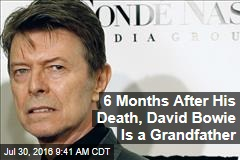 6 Months After His Death, David Bowie Is a Grandfather
