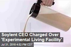 Soylent CEO Charged Over 'Experimental Living Facility'