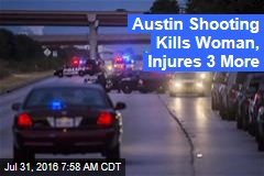 Austin Shooting Kills Woman, Injures 3 More