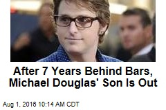 After 7 Years Behind Bars, Michael Douglas' Son Is Out
