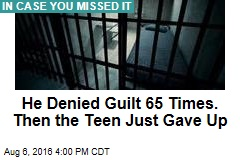 He Denied Guilt 65 Times. Then the Teen Just Gave Up