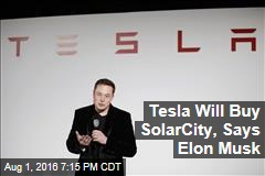 Tesla Will Buy SolarCity, Says Elon Musk