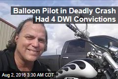 Balloon Pilot in Deadly Crash Had 4 DWI Convictions