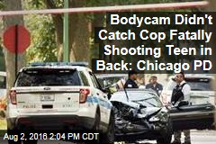 Bodycam Didn't Catch Cop Fatally Shooting Teen in Back: Chicago PD