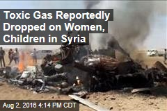 Toxic Gas Reportedly Dropped on Women, Children in Syria