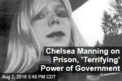Chelsea Manning on Prison, 'Terrifying' Power of Government