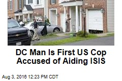 DC Man Is First US Cop Accused of Aiding ISIS