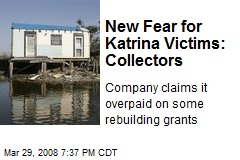 New Fear for Katrina Victims: Collectors