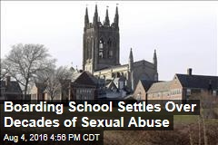 Boarding School Settles Over Decades of Sexual Abuse