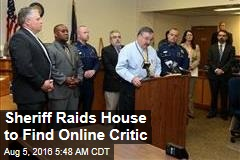 Sheriff Raids House to Find Online Critic