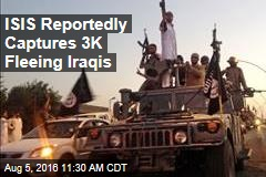 ISIS Reportedly Captures 3K Fleeing Iraqis