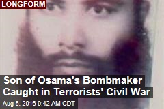 Son of Osama's Bombmaker Caught in Terrorists' Civil War