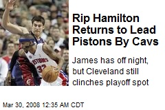 Rip Hamilton Returns to Lead Pistons By Cavs