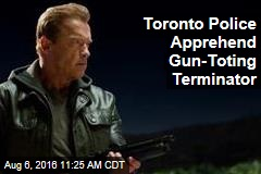 Toronto Police Apprehend Gun-Toting Terminator