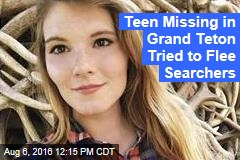 Teen Missing in Grand Teton Tried to Flee Searchers