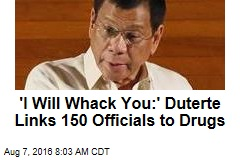 'I Will Whack You:' Duterte Links 150 Officials to Drugs
