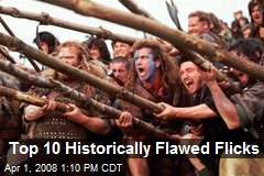 Top 10 Historically Flawed Flicks