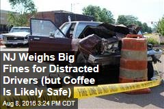 NJ Weighs Big Fines for Distracted Drivers (but Coffee Is Likely Safe)