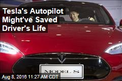Tesla's Autopilot Might've Saved Driver's Life