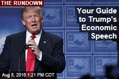 Your Guide to Trump's Economic Speech