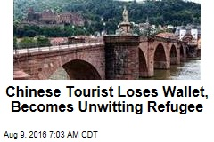 Chinese Tourist Loses Wallet, Becomes Unwitting Refugee
