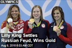 Lilly King Settles Russian Feud, Wins Gold