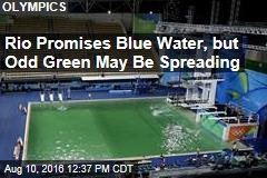 Rio Promises Blue Water, but Odd Green May Be Spreading