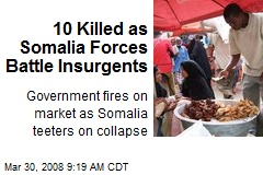 10 Killed as Somalia Forces Battle Insurgents