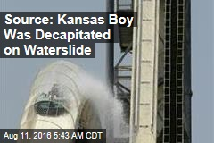 Source: Kansas Boy Was Decapitated on Waterslide