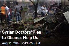 Syrian Doctors' Plea to Obama: Help Us