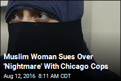 Muslim Woman Sues Over 'Nightmare' With Chicago Cops
