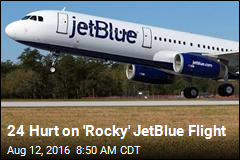 24 Hurt on 'Rocky' JetBlue Flight