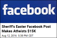 Sheriff's Easter Facebook Post Makes Atheists $15K