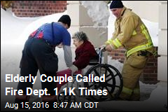 Elderly Couple Called Fire Dept. 1.1K Times