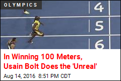 In Winning 100 Meters, Usain Bolt Does the 'Unreal'