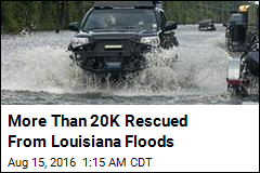 More Than 20K Rescued From Louisiana Floods