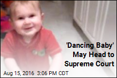 'Dancing Baby' May Soon Be SCOTUS Subject