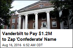 Vanderbilt to Pay $1.2M to Zap 'Confederate' Name