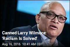 Canned Larry Wilmore: 'Racism Is Solved'