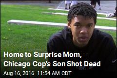 Chicago Cop's Teen Son Shot Dead