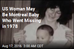 US Woman May Be Montreal Baby Who Went Missing in 1978