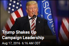 Trump Shakes Up Campaign Leadership