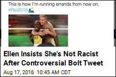Ellen Insists She's Not Racist After Controversial Bolt Tweet
