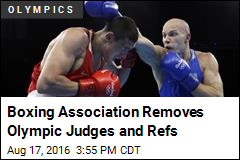 Boxing Association Removes Olympic Judges and Refs