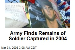 Army Finds Remains of Soldier Captured in 2004
