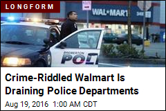 Crime-Riddled Walmart Is Draining Police Departments