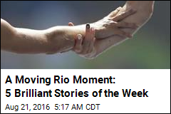 A Moving Rio Moment: 5 Brilliant Stories of the Week