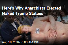 Anarchist Group Explains Naked Trump Statues